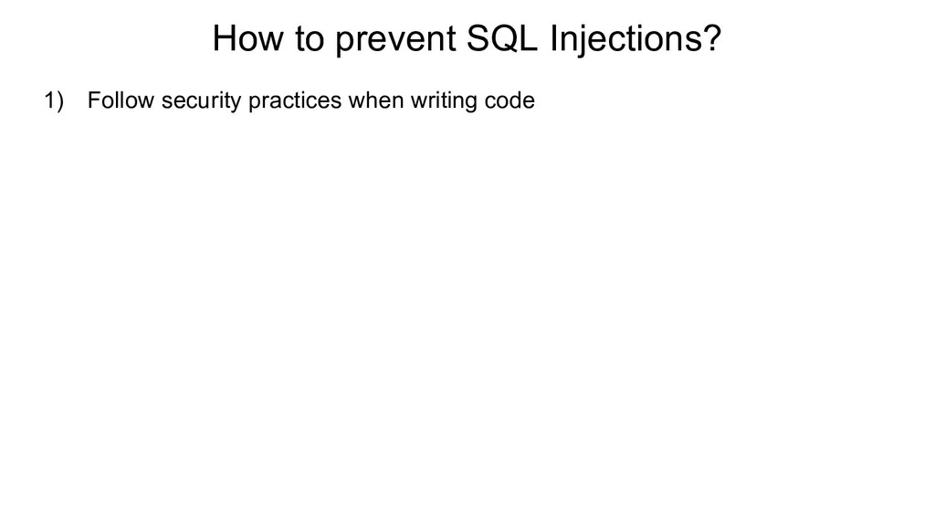 How to prevent SQL Injections? 1) Follow securi...
