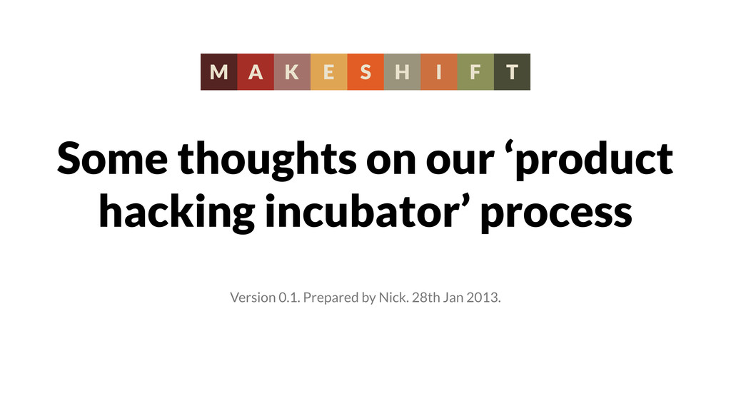 Some thoughts on our 'product hacking incubator...