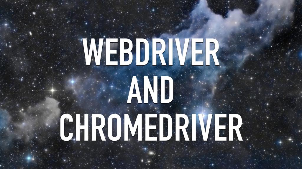 WEBDRIVER AND CHROMEDRIVER