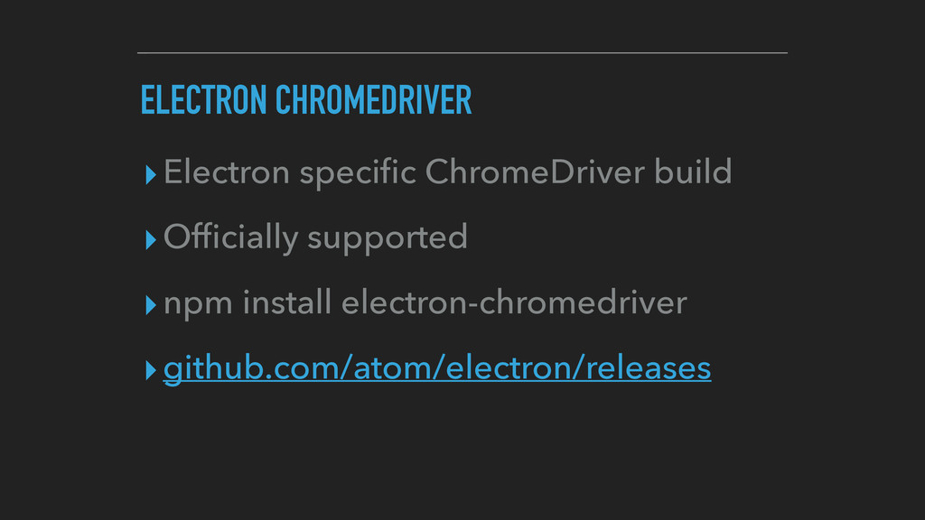ELECTRON CHROMEDRIVER ▸Electron specific ChromeD...