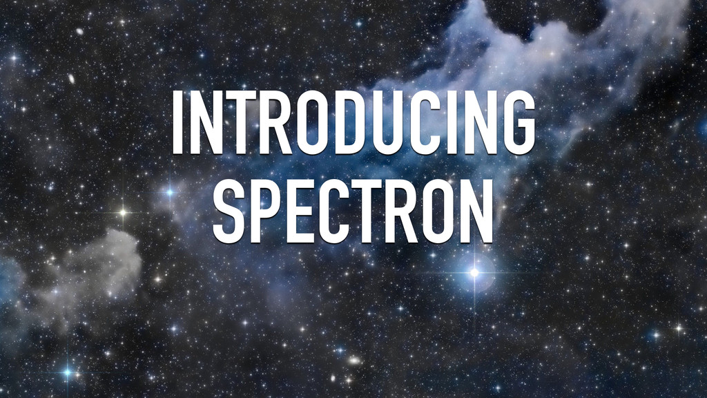 INTRODUCING SPECTRON