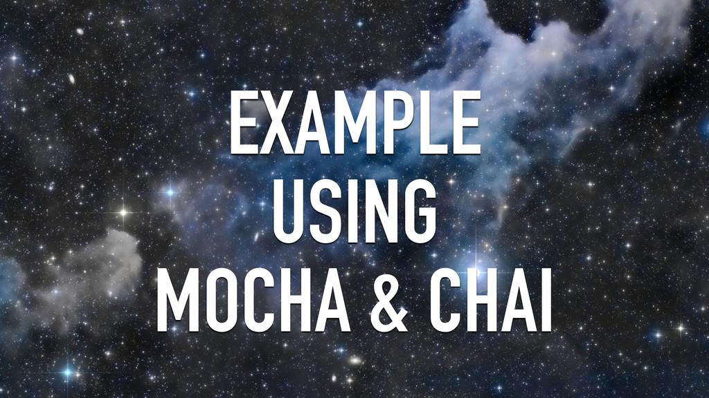 EXAMPLE USING MOCHA & CHAI