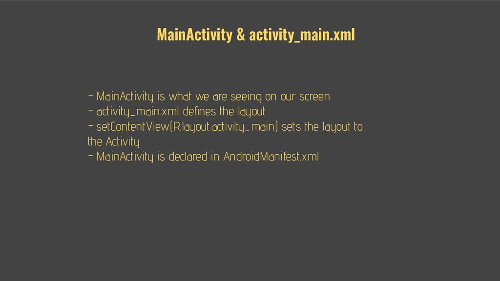 - - MainActivity is what we are seeing on our s...