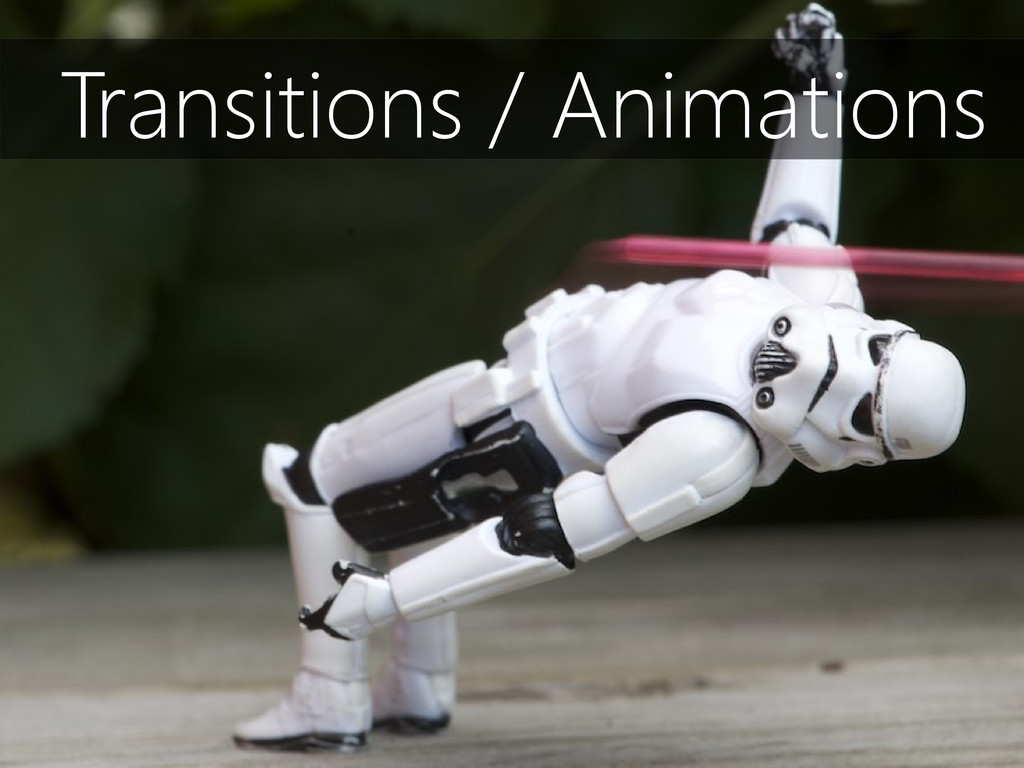 Transitions / Animations
