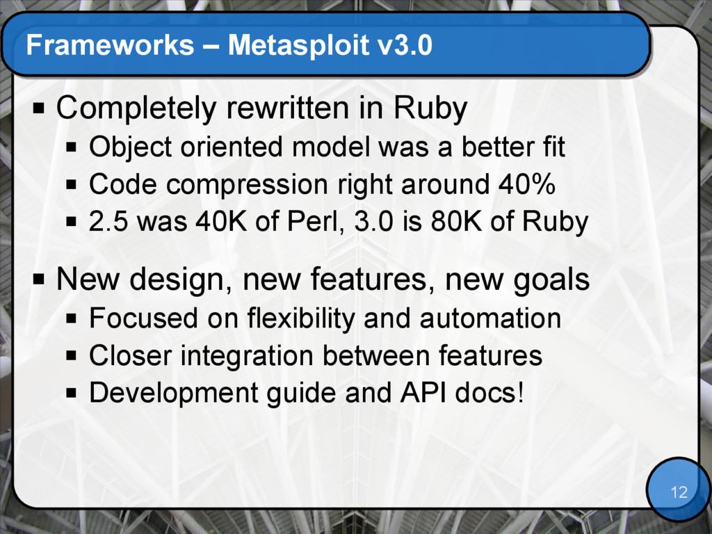 12 Frameworks – Metasploit v3.0  Completely re...