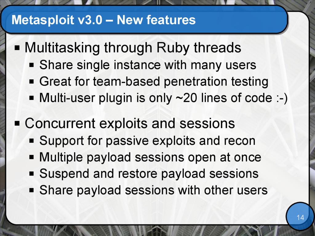 14 Metasploit v3.0 – New features  Multitaskin...