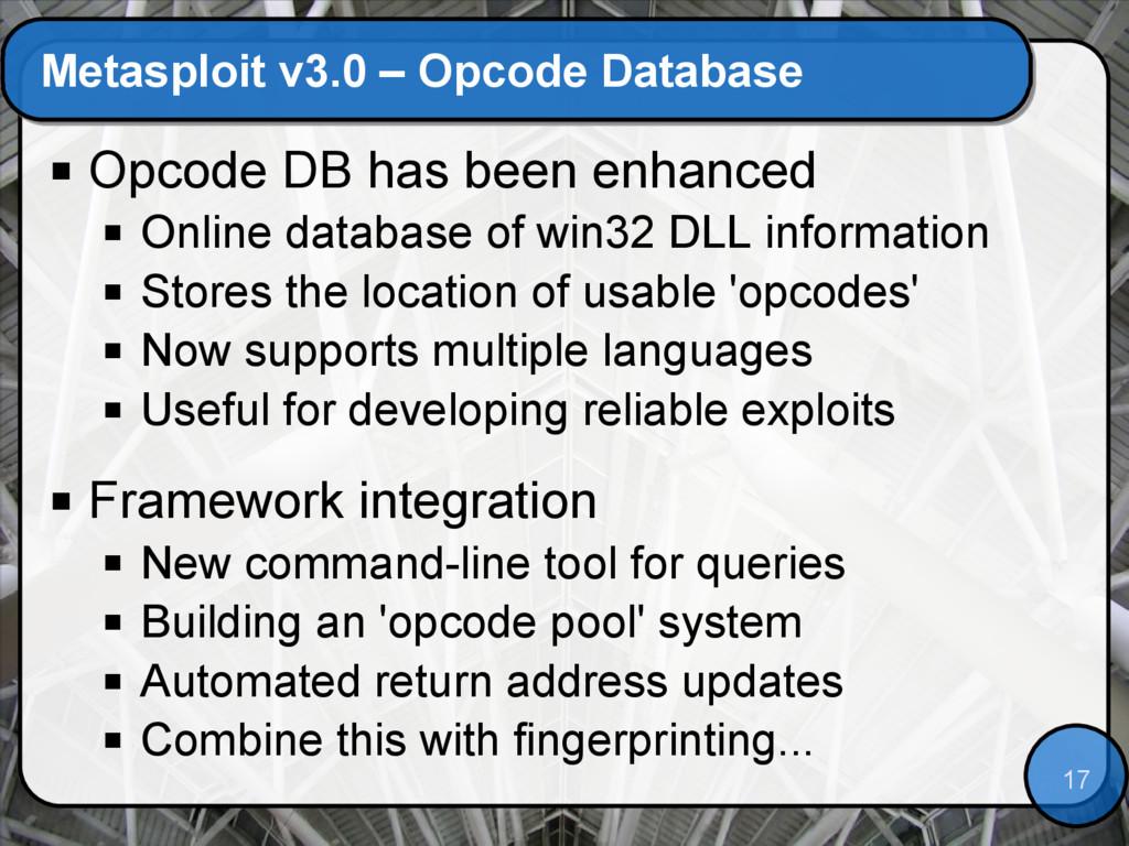 17 Metasploit v3.0 – Opcode Database  Opcode D...