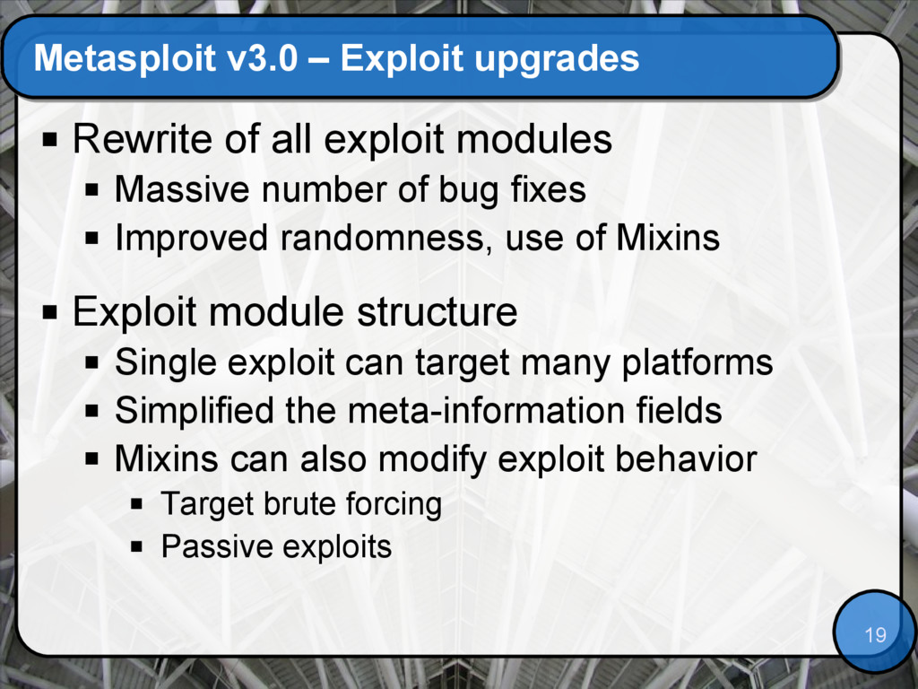 19 Metasploit v3.0 – Exploit upgrades  Rewrite...