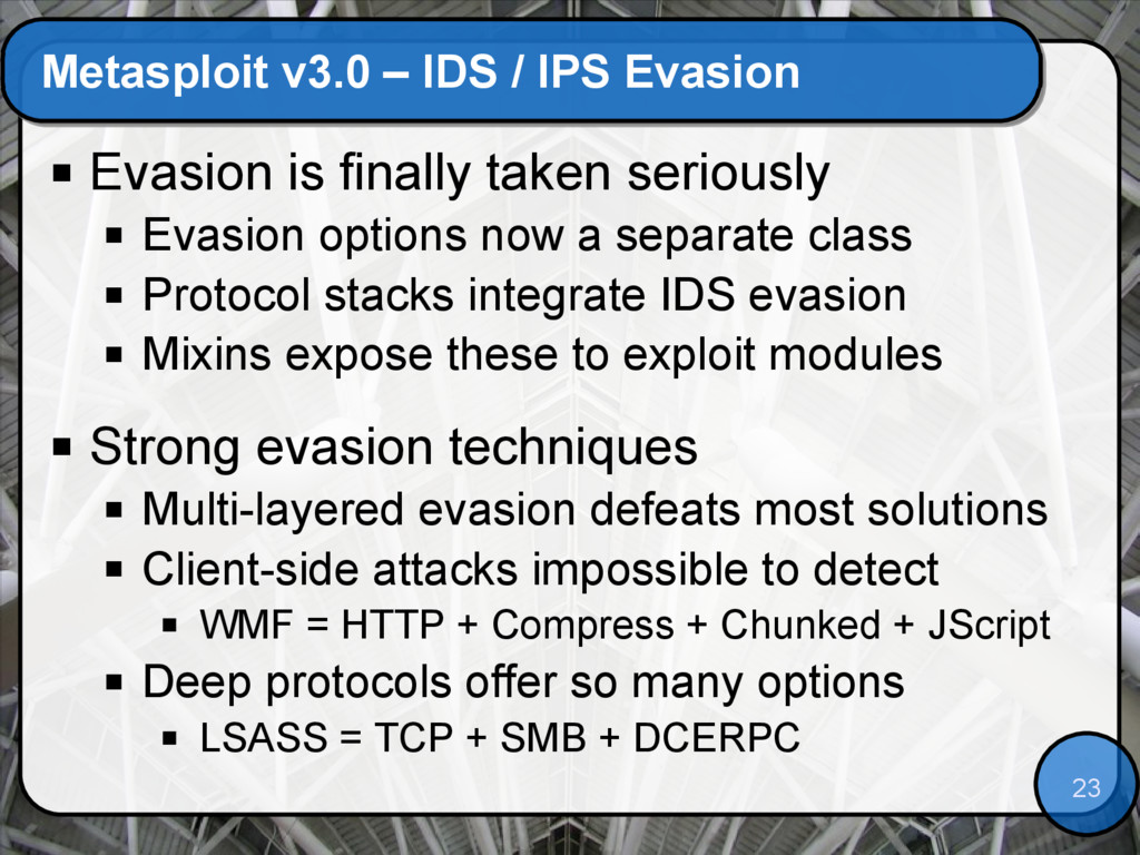 23 Metasploit v3.0 – IDS / IPS Evasion  Evasio...