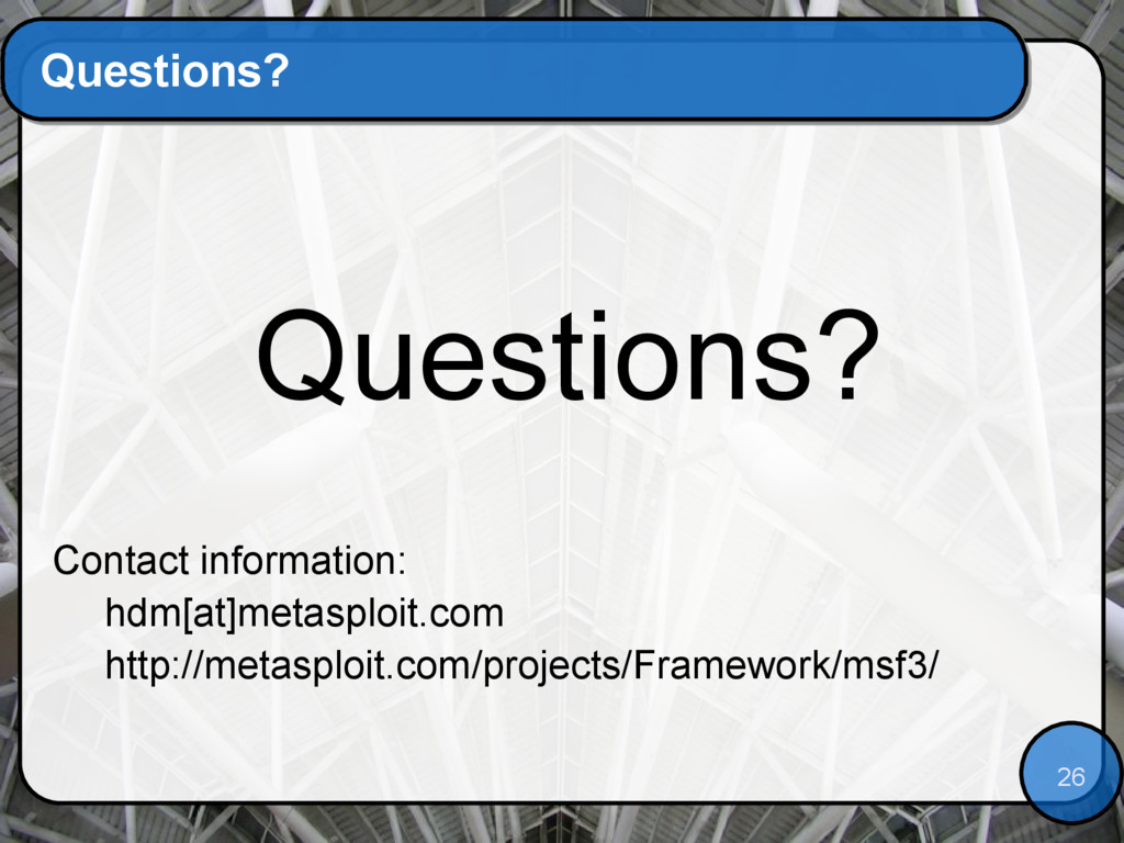 26 Questions? Questions? Contact information: h...