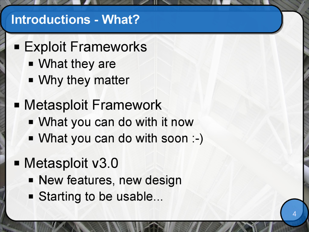 4 Introductions - What?  Exploit Frameworks  ...