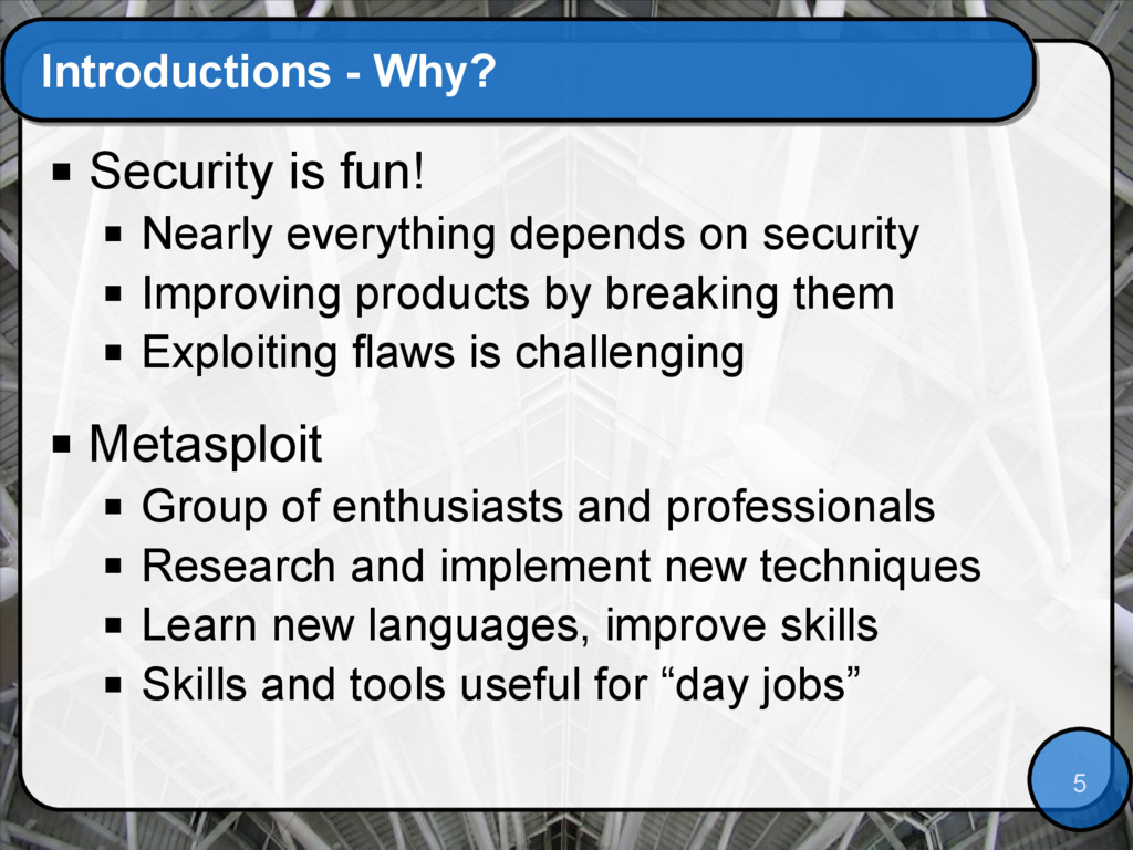 5 Introductions - Why?  Security is fun!  Nea...