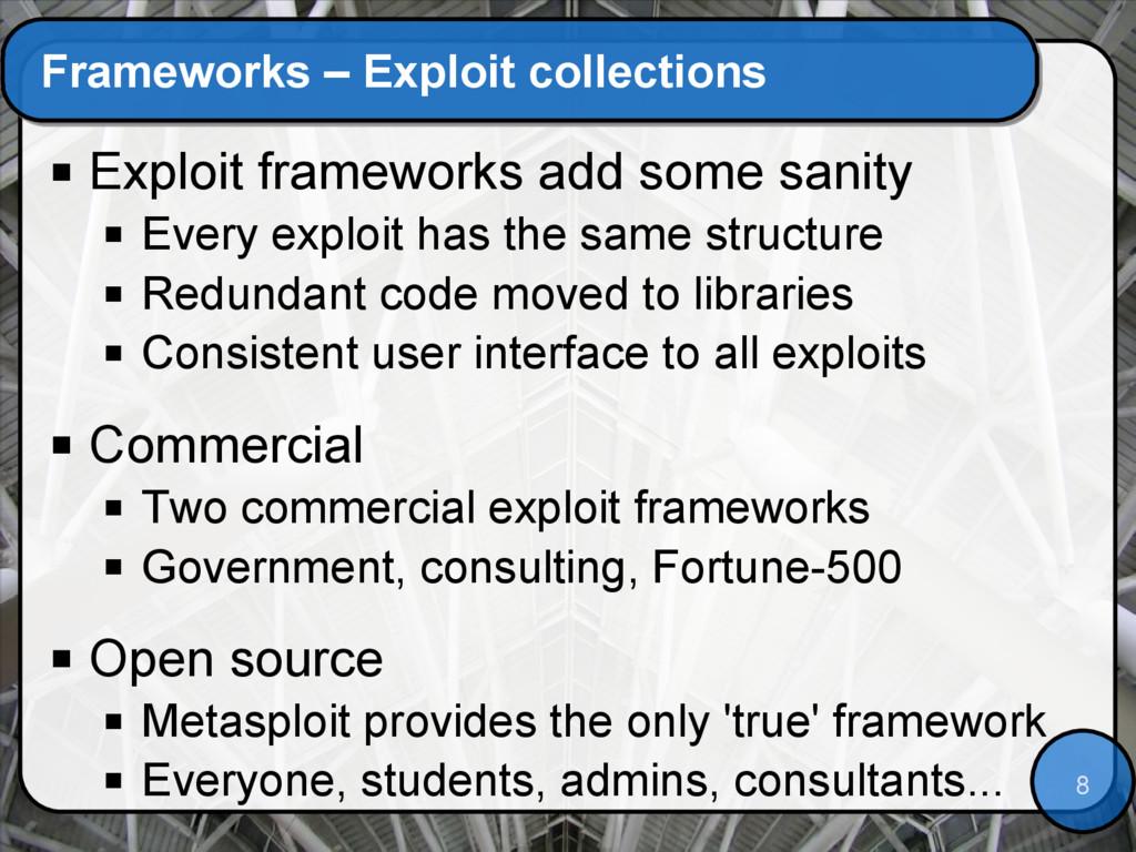8 Frameworks – Exploit collections  Exploit fr...