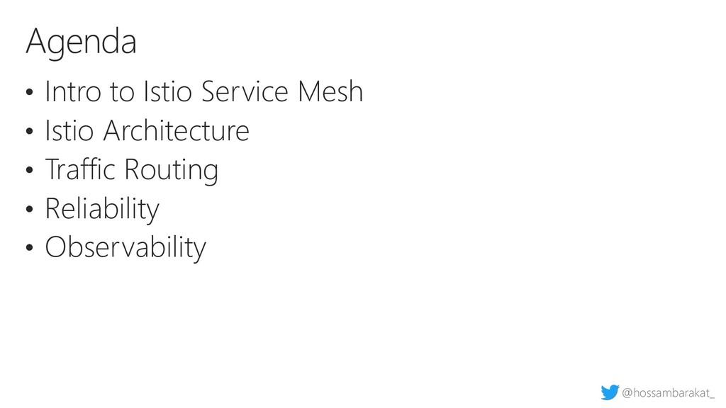 @hossambarakat_ • Intro to Istio Service Mesh •...