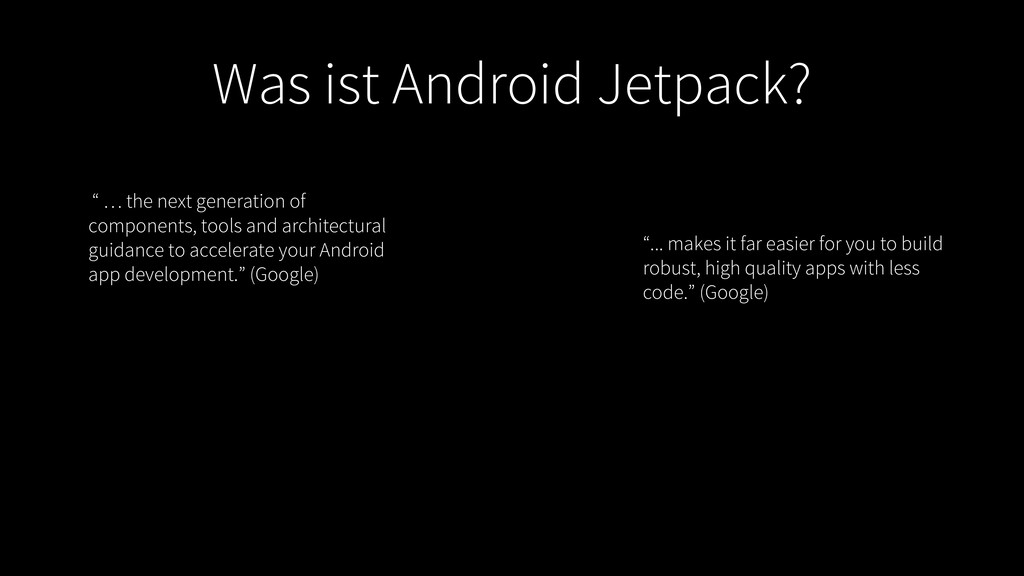 "Was ist Android Jetpack? "" … the next generatio..."