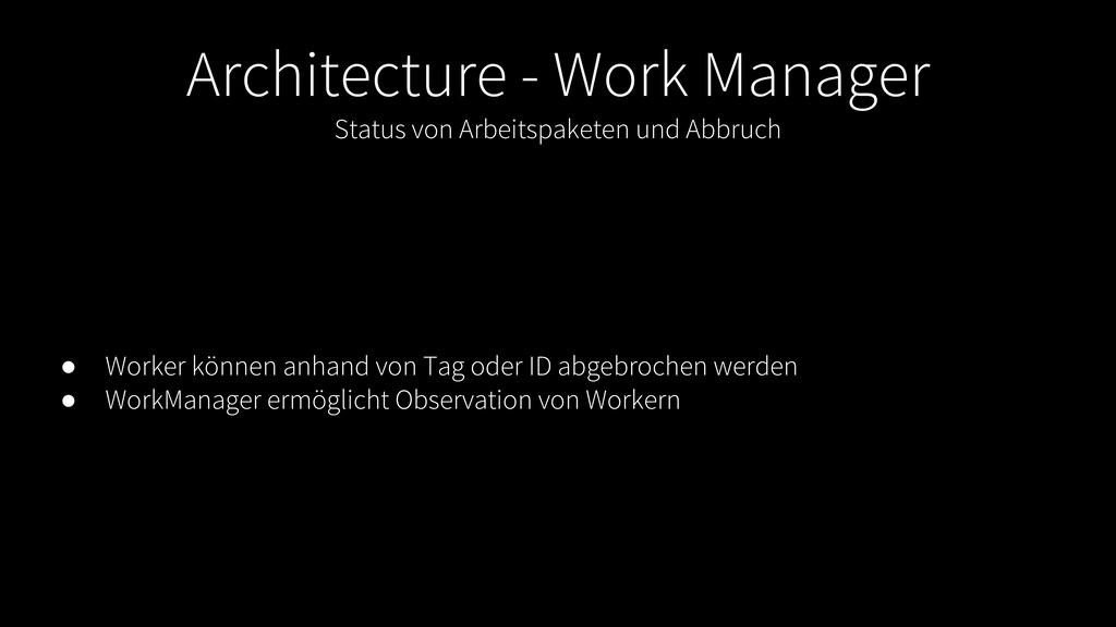 Architecture - Work Manager Status von Arbeitsp...