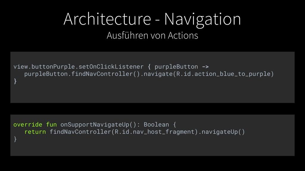 Architecture - Navigation Ausführen von Actions...