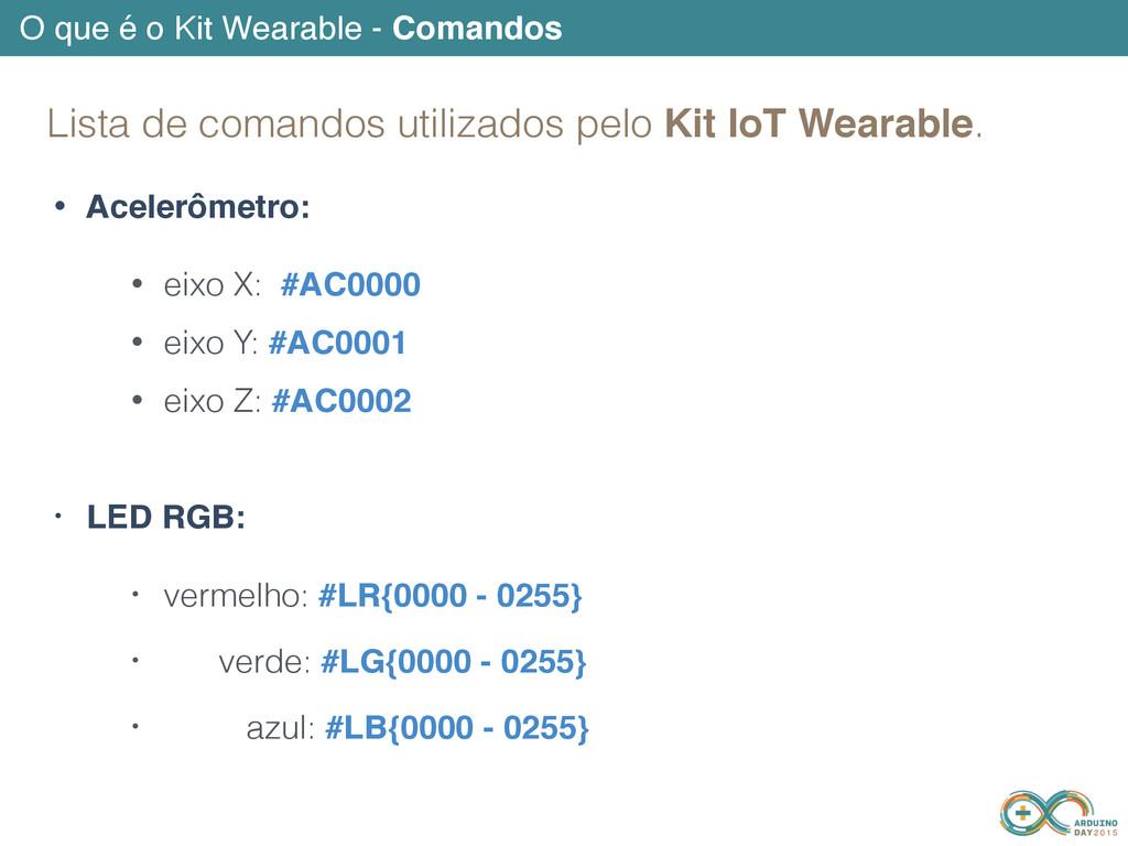 • Acelerômetro: • eixo X: #AC0000 • eixo Y: #AC...