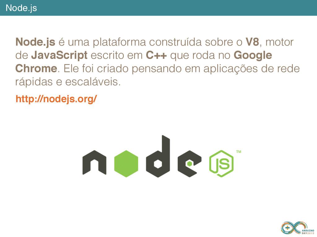 Node.js http://nodejs.org/ Node.js é uma plataf...