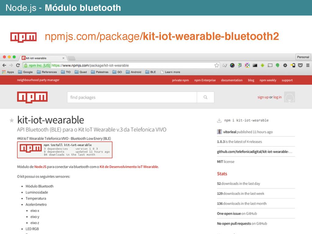 Node.js - Módulo bluetooth npmjs.com/package/ki...