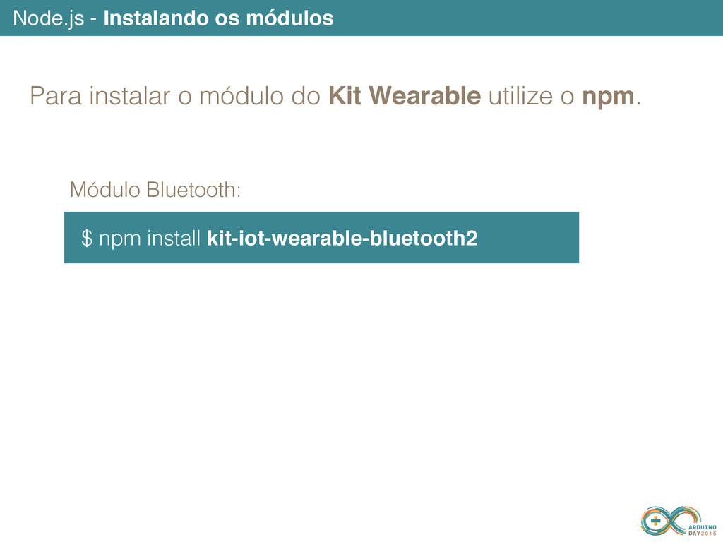 Node.js - Instalando os módulos Módulo Bluetoot...