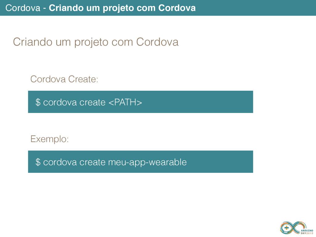 Cordova - Criando um projeto com Cordova $ cord...