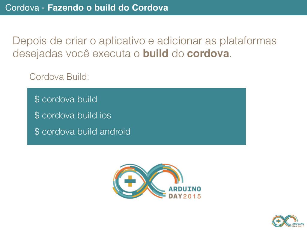 Cordova - Fazendo o build do Cordova $ cordova ...