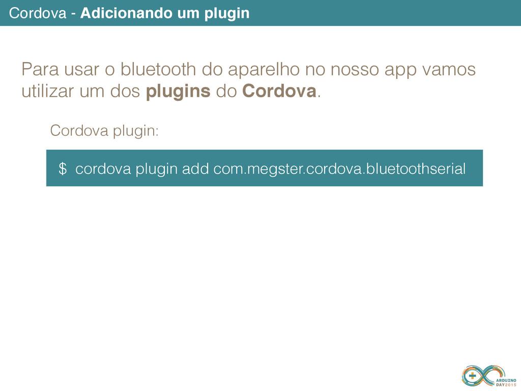 Cordova - Adicionando um plugin $ cordova plugi...