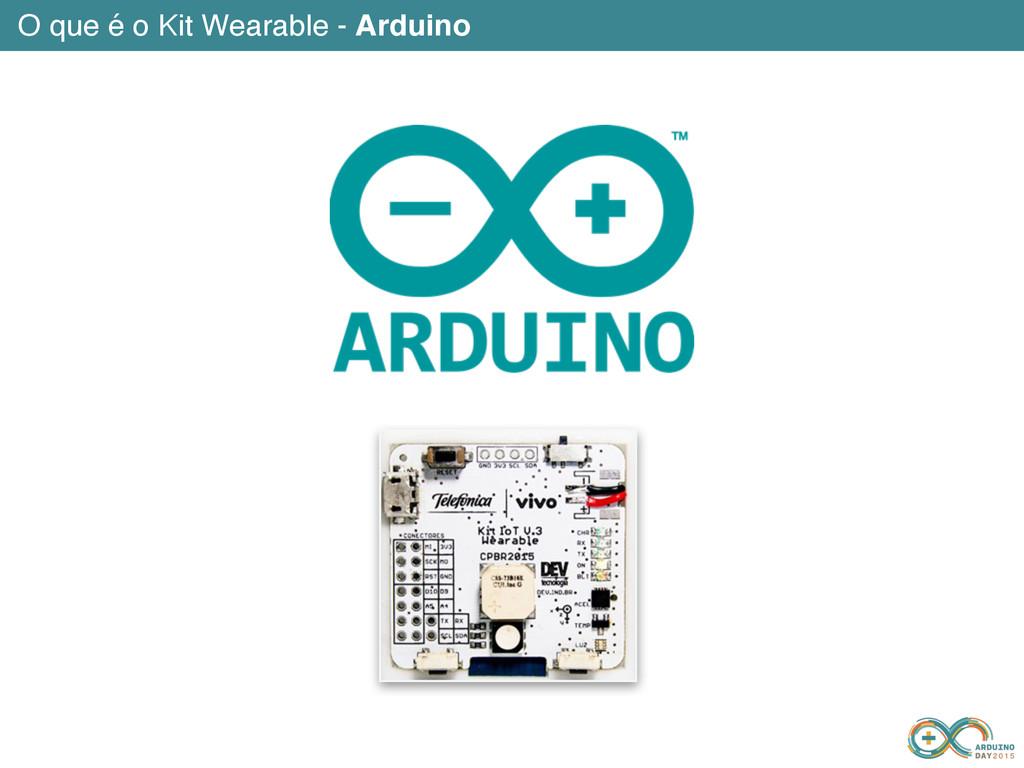 O que é o Kit Wearable - Arduino