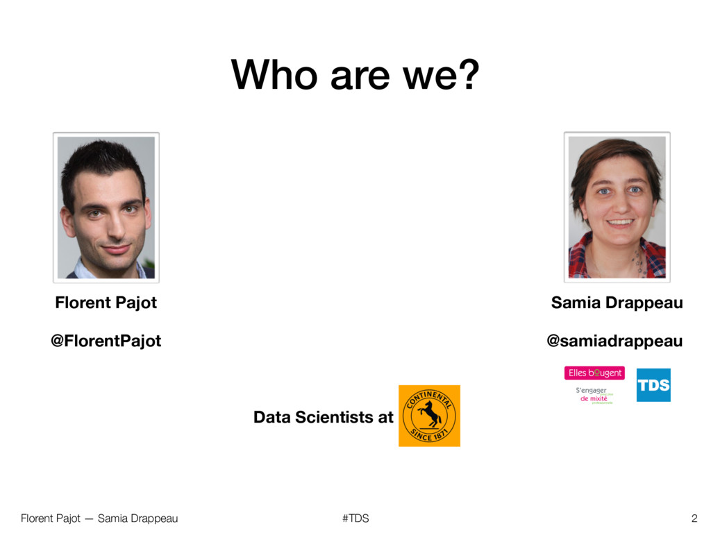 Florent Pajot — Samia Drappeau #TDS Who are we?...