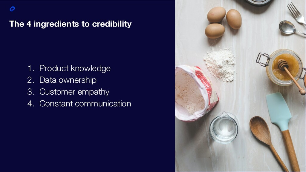 42 The 4 ingredients to credibility 1. Product ...