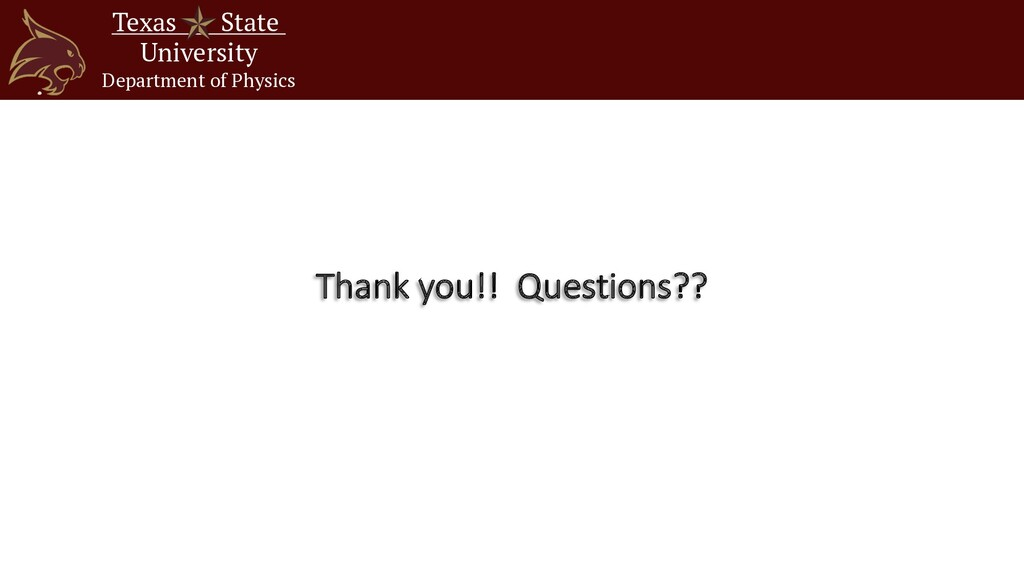 Thank you!! Questions?? Texas State University ...
