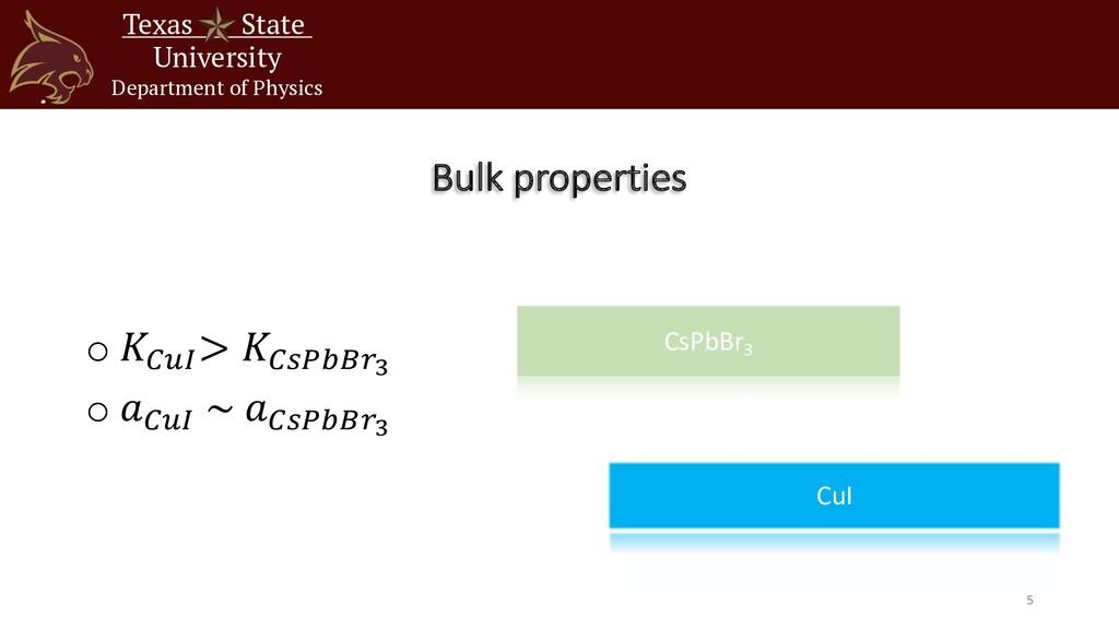 "Bulk properties o 𝐾!""# > 𝐾!$%&'(! o 𝑎!""# ~ 𝑎!$%..."