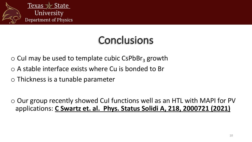 Conclusions o CuI may be used to template cubic...