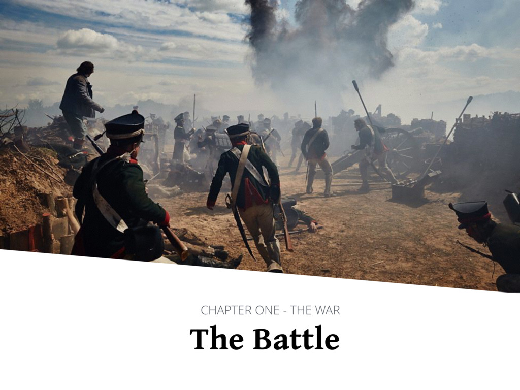 The Battle CHAPTER ONE - THE WAR