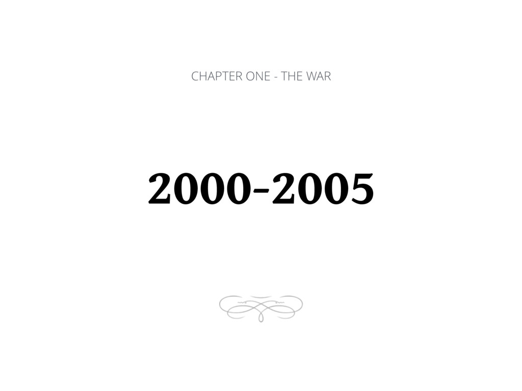 CHAPTER ONE - THE WAR 2000-2005