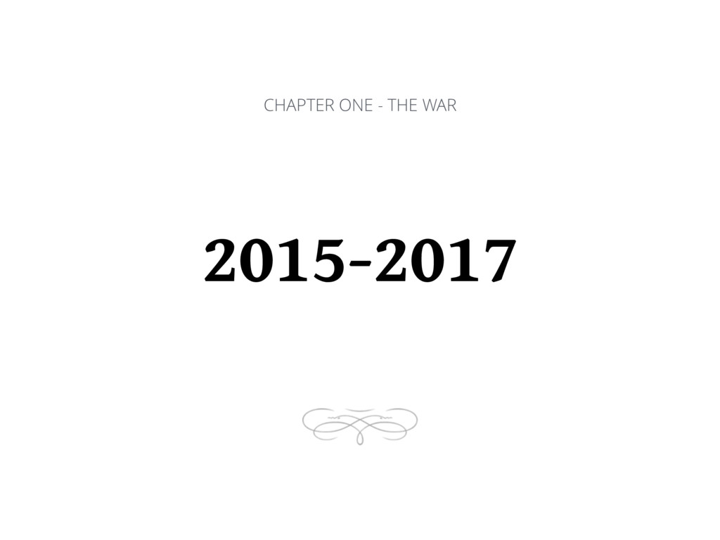 CHAPTER ONE - THE WAR 2015-2017