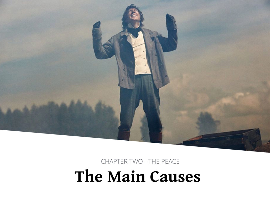 The Main Causes CHAPTER TWO - THE PEACE