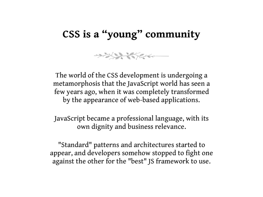 "CSS is a ""young"" community ""Standard"" patterns ..."