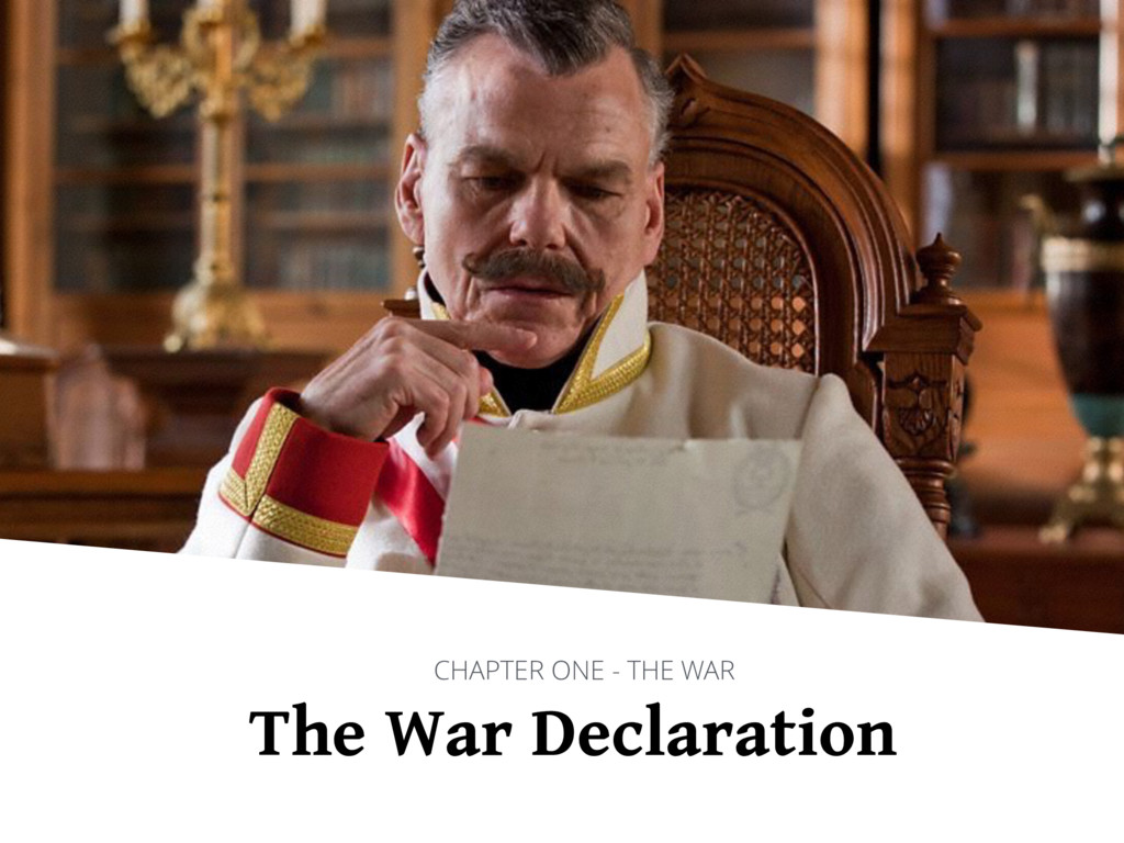 The War Declaration CHAPTER ONE - THE WAR