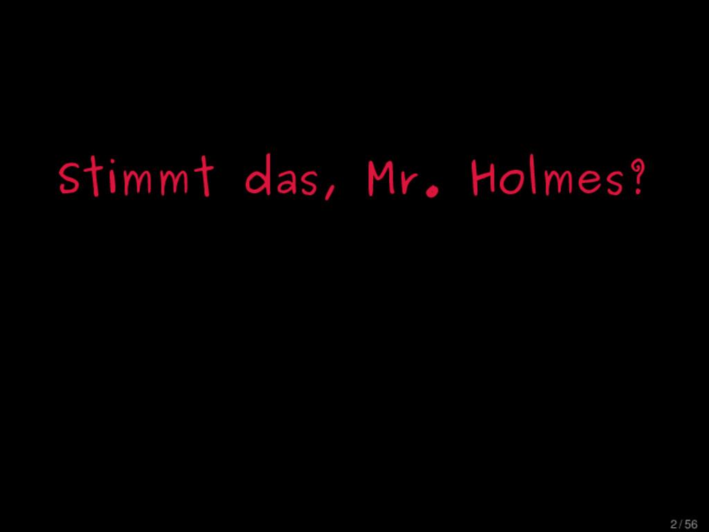 Stimmt das, Mr. Holmes? 2 / 56