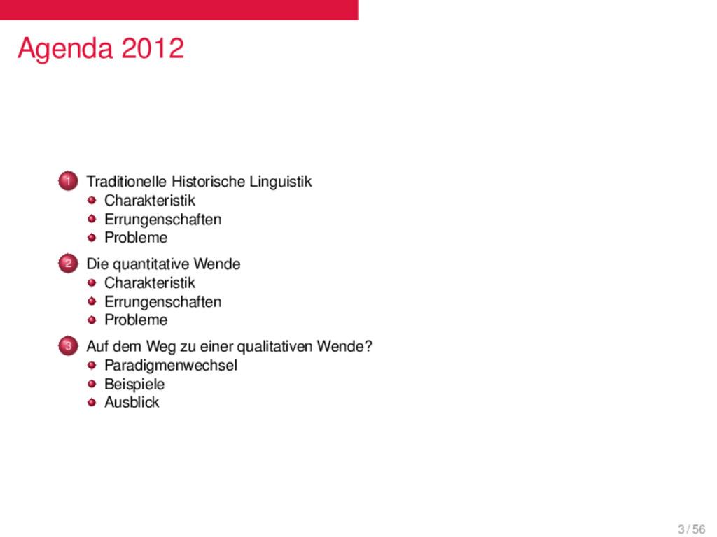 Agenda 2012 . . . 1 Traditionelle Historische L...