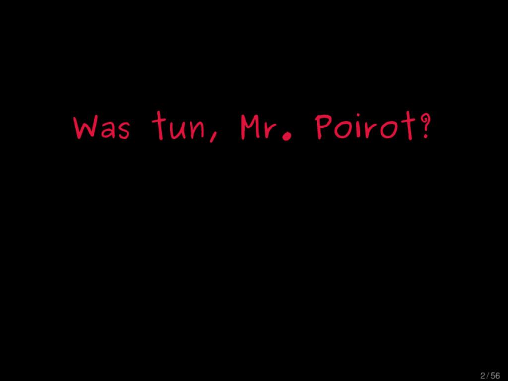 Was tun, Mr. Poirot? 2 / 56