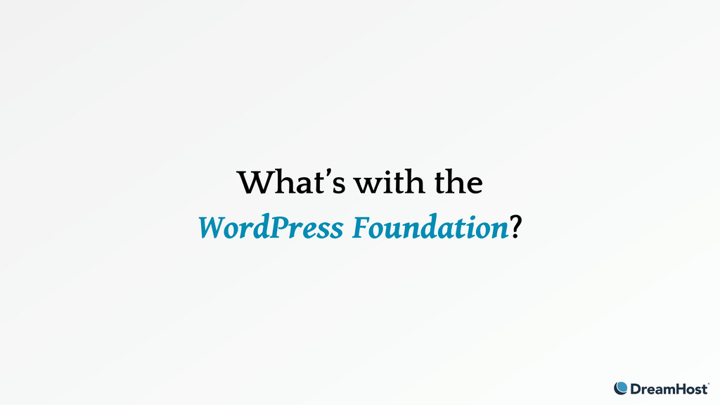 What's with the WordPress Foundation?