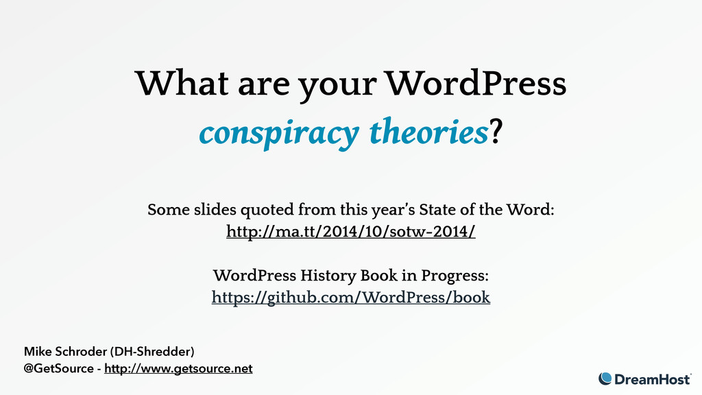 What are your WordPress conspiracy theories? Mi...