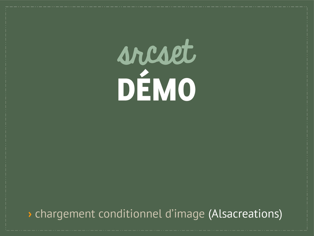 srcset DÉMO › chargement conditionnel d'image (...