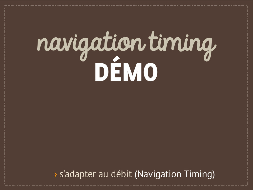 navigation timing DÉMO › s'adapter au débit (Na...