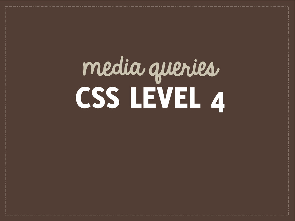 media queries CSS LEVEL 4