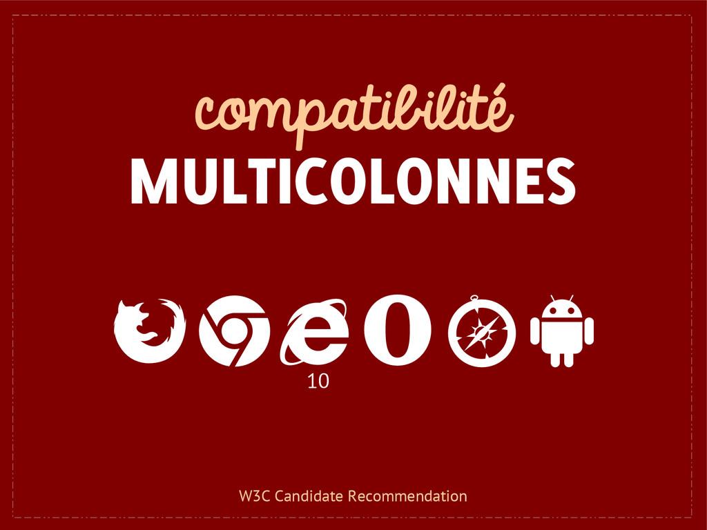 compatibilité MULTICOLONNES 10 W3C Candidate Re...