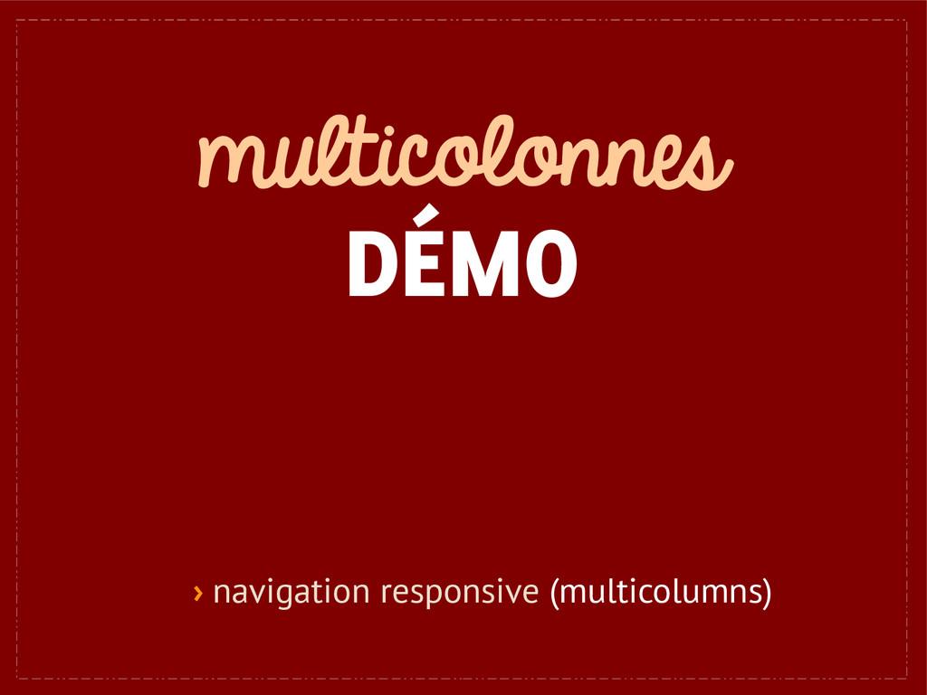multicolonnes DÉMO › navigation responsive (mul...